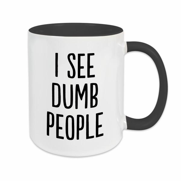 Tasse - I See Dumb People